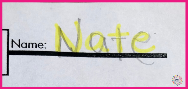 Providing visual cues of highlighter for a student to write their name will help with letter recall, formation, sizing, and placement.