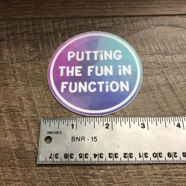 OT Stickers - Putting the FUN in FUNCTION